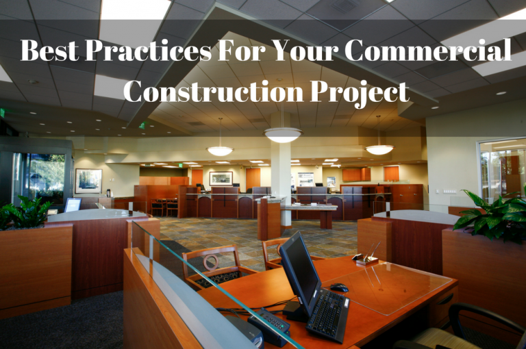 Best Practices For Your Commercial Construction Project